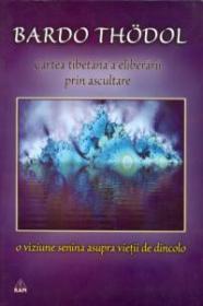 Cartea tibetana a eliberarii prin ascultare - Bardo Thodol