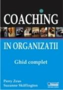 Coaching in organizatii - ghid complet - Perry Zeus, Suzanne Skiffington