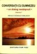 Conversatii cu Dumnezeu. Un dialog neobisnuit vol I - Neale Donald Walsch