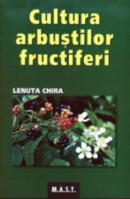 Cultura arbustilor fructiferi - Lenuta Chira