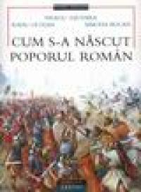 Cum s-a nascut poporul Roman - Neagu Djuvara,radu Oltean,simona Bucan