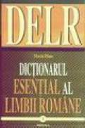 DELR Dictionar esential al Limbii Romane - Maria Paun