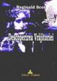 Descoperirea vrajitoriei - Reginald Scot
