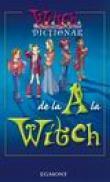 Dictionar de la A la WITCH -