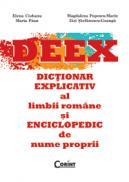 Dictionarul Explicativ al Limbii Romane si Enciclopedic de Nume Proprii - Elena Ciobanu, Maria Paun, Magdalena Ppopescu-Marin, Zizi Stefanescu-Goanga