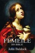 FEMEILE DIN BIBLIE - John Baldock