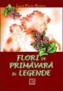 FLORI DE PRIMAVARA IN LEGENDE - Nicoleta Coatu (ingrijire Editie)