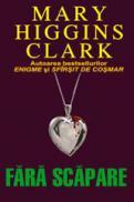 Fara scapare - Mary Higgins Clark