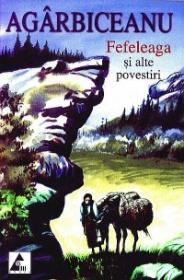 Feleaga si alte povestiri - Ion Agarbiceanu