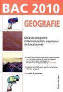 Geografie. Ghid de pregatire intensiva pentru examenul de bacalaureat 2010 - Mioara Popica, Steluta Dan (coord.)