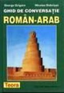 Ghid de conversatie Roman-Arab - George Grigore, Nicolae Dobrisan
