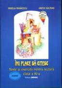 Imi place sa citesc. Texte si exercitii pentru lectura. Clasa a IV-a - Mirela Mihaescu, Anita Dulman