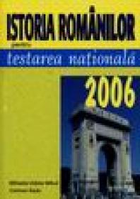 Istoria romanilor pentru testarea nationala 2006 - Mihaela-Odeta Mihul, Carmen Radu