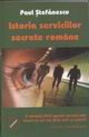 Istoria serviciilor secrete romane - Paul Stefanescu