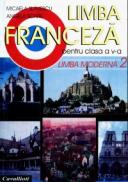 Limba franceza pentru clasa a V-a (limba moderna 2) - Micaela Slavescu, Angela Soare