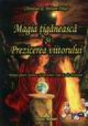Magia tiganeasca si prezicerea viitorului - Christian & Miriam Dikol