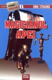 Magicianul apei - Emil Strainu