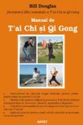 Manual de T'ai Chi si Qi Gong - Bill Douglas