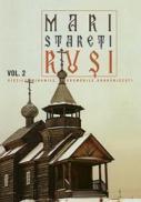 Mari stareti rusi. Vol. 2: vietile, minunile, indrumari duhovnicesti - ***