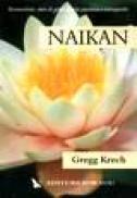 Naikan. Recunostinta, stare de gratie si arta japoneza a introspectiei - Gregg Krech