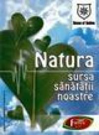 Natura - sursa sanatatii noastre -