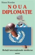 Noua diplomatie - Shaun Riordan