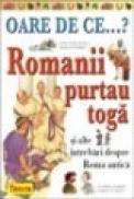 OARE DE CE.. Romanii purtau toga ? - ***
