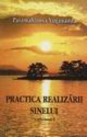 Practica realizarii sinelui vol. I - Paramahamsa Yogananda