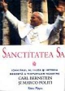 Sanctitatea Sa Ioan Paul al II-lea si Istoria secreta a timpurilor noastre - Carl Bernstein, Marco Politi