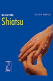Secretele Shiatsu - Cathy Meeus