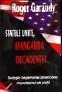 Statele unite, avangarda decadentei - Roger Garaudy
