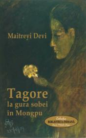 Tagore la gura sobei in Mongpu - Devi Maitreyi