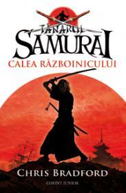 Tanarul samurai. Calea razboinicului  - Chris Bradford