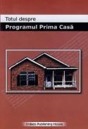 Totul despre Programul Prima Casa - Raluca Rizea, Cristina Dumitrascu
