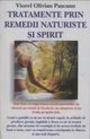 Tratamente prin remedii naturiste si spirit - Viorel Olivian Pascanu