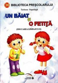 Un baiat si o fetita (Educarea limbajului) - Tatiana Tapalaga