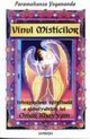 Vinul misticilor - Paramahansa Yogananda