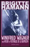 Winfred Wagner. Hitler si festivalul de la Bayereuth - Brigitte Hamann