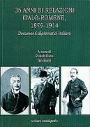 35 anni di relazioni italo-romene, 1879-1914. Documenti diplomatici italiani - Rudolf Dinu