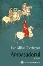 Ambasadorul. Editie noua - Ioan Mihai Cochinescu