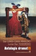 Antologia dramatIS - Dan Lungu, Catalin Mihuleac ,Lucian Dan Teodorovici