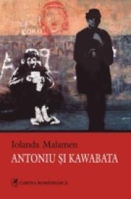 Antoniu si Kawabata - Iolanda Malamen