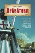 Aparatorii (vol. I + II) - Radu Ciobotea
