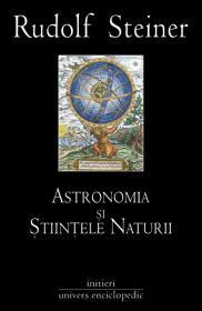 Astronomia si stiintele naturii - Rudolf Steiner
