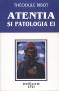 Atentia si patologia ei - Theodule Ribot
