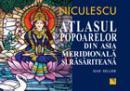 Atlasul popoarelor din Asia Meridionala si Rasariteana - Jean Sellier