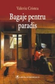 Bagaje pentru paradis - Valeriu Cristea