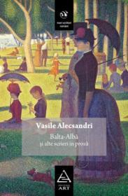 Balta-Alba si alte scrieri in proza - Vasile Alecsandri
