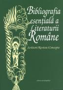 Bibliografia esentiala a Literaturii Romane. Scriitori/Reviste/Concepte - Institutul de Istorie si Teorie Literara ?G. Calinescu?