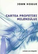 Cartea profetiei mileniului - John Hogue